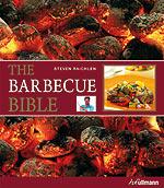 The Barbecue Bible - Rezeptsammlung und Nachschlagewerk für Grillfreunde